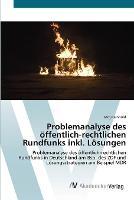 Problemanalyse Des Offentlich-Rechtlichen Rundfunks Inkl. Losungen (Paperback)