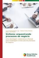 Sinfonia: Orquestrando Processos de Negocio (Paperback)