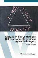 Evaluation Des Continuous Delivery Konzepts in Einem Agilen Webprojekt (Paperback)