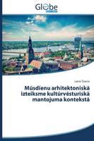 M Sdienu Arhitektonisk Izteiksme Kult RV Sturisk Mantojuma Kontekst (Paperback)