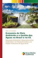Economia Do Meio Ambiente E a Gestao Das Aguas No Brasil E No Es (Paperback)