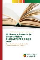 Mulheres E Homens de Assentamento Desenvolvendo O Meio Rural (Paperback)