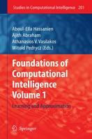 Foundations of Computational Intelligence: Volume 1: Learning and Approximation - Studies in Computational Intelligence 201 (Hardback)