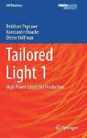 Tailored Light 1: High Power Lasers for Production - RWTHedition (Hardback)
