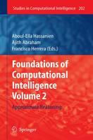 Foundations of Computational Intelligence Volume 2: Approximate Reasoning - Studies in Computational Intelligence 202 (Hardback)