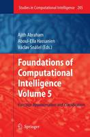 Foundations of Computational Intelligence Volume 5: Function Approximation and Classification - Studies in Computational Intelligence 205 (Hardback)