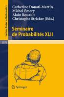 Seminaire de Probabilites XLII - Lecture Notes in Mathematics 1979 (Paperback)