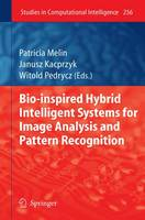 Bio-Inspired Hybrid Intelligent Systems for Image Analysis and Pattern Recognition - Studies in Computational Intelligence 256 (Hardback)