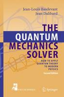 The Quantum Mechanics Solver: How to Apply Quantum Theory to Modern Physics (Paperback)