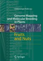 Fruits and Nuts - Genome Mapping and Molecular Breeding in Plants 4 (Paperback)