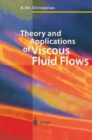 Theory and Applications of Viscous Fluid Flows (Paperback)