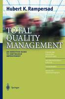 Total Quality Management: An Executive Guide to Continuous Improvement (Paperback)