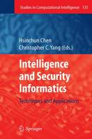 Intelligence and Security Informatics: Techniques and Applications - Studies in Computational Intelligence 135 (Paperback)