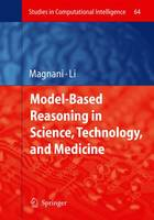 Model-Based Reasoning in Science, Technology, and Medicine - Studies in Computational Intelligence 64 (Paperback)