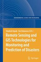 Remote Sensing and GIS Technologies for Monitoring and Prediction of Disasters - Environmental Science and Engineering (Paperback)