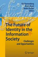 The Future of Identity in the Information Society: Challenges and Opportunities (Paperback)