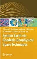 System Earth via Geodetic-Geophysical Space Techniques - Advanced Technologies in Earth Sciences (Hardback)