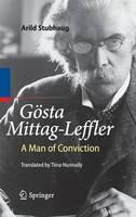 Goesta Mittag-Leffler: A Man of Conviction (Hardback)