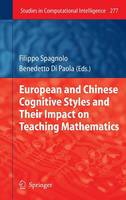 European and Chinese Cognitive Styles and their Impact on Teaching Mathematics - Studies in Computational Intelligence 277 (Hardback)