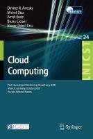Cloud Computing: First International Conference, CloudComp 2009, Munich, Germany, October 19-21, 2009, Revised Selected Papers - Lecture Notes of the Institute for Computer Sciences, Social Informatics and Telecommunications Engineering 34 (Paperback)
