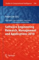 Software Engineering Research, Management and Applications 2010 - Studies in Computational Intelligence 296 (Hardback)