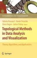 Topological Methods in Data Analysis and Visualization: Theory, Algorithms, and Applications - Mathematics and Visualization (Hardback)