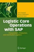 Logistic Core Operations with SAP: Procurement, Production and Distribution Logistics (Hardback)