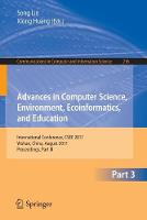 Advances in Computer Science, Environment, Ecoinformatics, and Education, Part III: International Conference, CSEE 2011, Wuhan, China, August 21-22, 2011. Proceedings, Part III - Communications in Computer and Information Science 216 (Paperback)