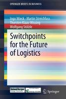 Switchpoints for the Future of Logistics - SpringerBriefs in Business (Paperback)