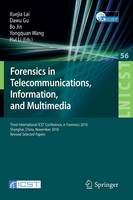 Forensics in Telecommunications, Information and Multimedia: Third International ICST Conference, e-Forensics 2010, Shanghai, China, November 11-12, 2010, Revised Selected Papers - Lecture Notes of the Institute for Computer Sciences, Social Informatics and Telecommunications Engineering 56 (Paperback)