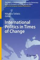 International Politics in Times of Change - The Konstantinos Karamanlis Institute for Democracy Series on European and International Affairs (Paperback)