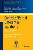 Control of Partial Differential Equations: Cetraro, Italy 2010, Editors: Piermarco Cannarsa, Jean-Michel Coron - C.I.M.E. Foundation Subseries 2048 (Paperback)