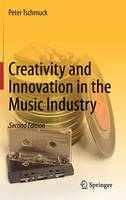 Creativity and Innovation in the Music Industry (Hardback)
