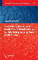 Evolutionary Hierarchical Multi-Criteria Metaheuristics for Scheduling in Large-Scale Grid Systems - Studies in Computational Intelligence 419 (Hardback)