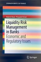 Liquidity Risk Management in Banks: Economic and Regulatory Issues - SpringerBriefs in Finance (Paperback)
