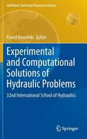 Experimental and Computational Solutions of Hydraulic Problems
