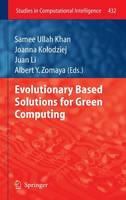 Evolutionary Based Solutions for Green Computing - Studies in Computational Intelligence 432 (Hardback)