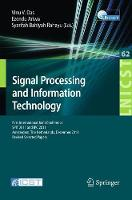 Signal Processing and Information Technology: First International Joint Conference, SPIT 2011, Amsterdam, The Netherlands, December 1-2, 2011, Revised Selected Papers - Lecture Notes of the Institute for Computer Sciences, Social Informatics and Telecommunications Engineering 62 (Paperback)