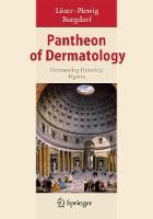 Pantheon of Dermatology 2013: Outstanding Historical Figures (Hardback)