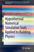 Hygrothermal Numerical Simulation Tools Applied to Building Physics - SpringerBriefs in Applied Sciences and Technology (Paperback)