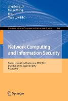 Network Computing and Information Security: Second International Conference, NCIS 2012, Shanghai, China, December 7-9, 2012, Proceedings - Communications in Computer and Information Science 345 (Paperback)