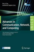 Advances in Communication, Network, and Computing: Third International Conference, CNC 2012, Chennai, India, February 24-25, 2012, Revised Selected Papers - Lecture Notes of the Institute for Computer Sciences, Social Informatics and Telecommunications Engineering 108 (Paperback)
