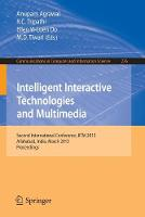 Intelligent Interactive Technologies and Multimedia: Second International Conference, IITM 2013, Allahabad, India, March 9-11, 2013. Proceedings - Communications in Computer and Information Science 276 (Paperback)