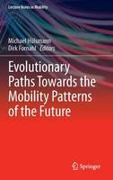 Evolutionary Paths Towards the Mobility Patterns of the Future - Lecture Notes in Mobility (Hardback)