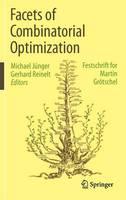 Facets of Combinatorial Optimization: Festschrift for Martin Groetschel (Hardback)