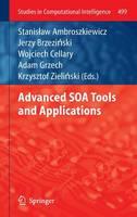Advanced SOA Tools and Applications - Studies in Computational Intelligence 499 (Hardback)