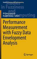 Performance Measurement with Fuzzy Data Envelopment Analysis - Studies in Fuzziness and Soft Computing 309 (Hardback)