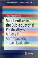 Meiobenthos in the Sub-equatorial Pacific Abyss: A Proxy in Anthropogenic Impact Evaluation - SpringerBriefs in Earth System Sciences (Paperback)