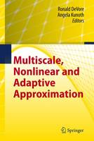 Multiscale, Nonlinear and Adaptive Approximation: Dedicated to Wolfgang Dahmen on the Occasion of his 60th Birthday (Paperback)