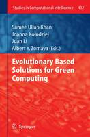 Evolutionary Based Solutions for Green Computing - Studies in Computational Intelligence 432 (Paperback)